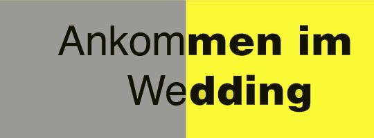 Ankommen im Wedding