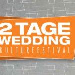 2 Tage Wedding Kulturfestival
