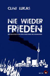 Nie wieder Frieden. Buch von Clint Lukas. Grafik Verlag Periplaneta.